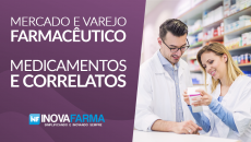 Mercado e Varejo Farmacêutico - Medicamentos e Correlatos